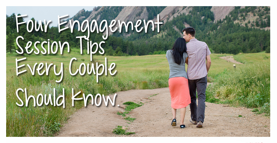 Four Engagement Session Tips Every Couple Should Know