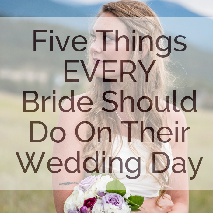 things every bride should do on their wedding day